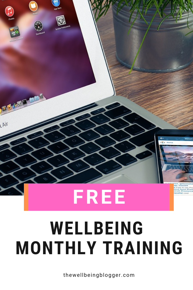 Free Monthly Wellbeing Training on thewellbeingblogger.com - subscribe to our mailing list and learn how to improve your wellbeing and achieve good health.